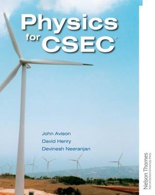 Physics for CSEC by John H. Avison, Devinesh Neeranjan, David Henry
