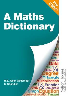 A Mathematical Dictionary for CSEC by R. E. Jason Abdelnoor, S. Chandler