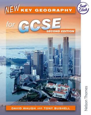 New Key Geography for GCSE by David Waugh, Tony Bushell