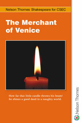 Nelson Thornes Shakespeare for CSEC Merchant of Venice by Duncan Beal