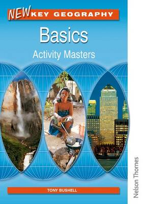 New Key Geography: Basics - Activity Masters by Tony Bushell