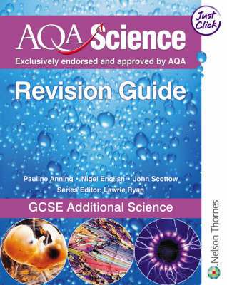 AQA GCSE Additional Science Revision Guide by Nigel English, Pauline C. Anning, John Scottow