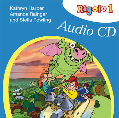 Rigolo 1 Audio CD by Kathryn Harper, Amanda Rainger, Stella Powling