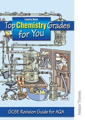 Top Chemistry Grades for You for AQA GCSE Revision Guide for AQA by Lawrie Ryan