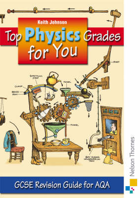 Top Physics Grades for You for AQA GCSE Revision Guide for AQA by Keith Johnson