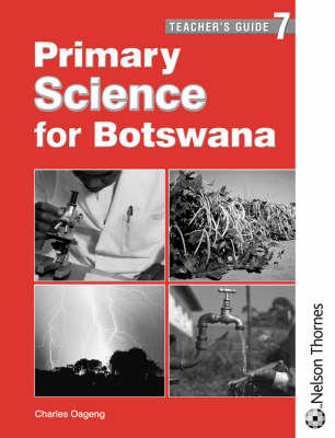 Primary Science for Botswana Teacher's Guide 7 by Anthony Russell, Sylvia Nontobeko Tau