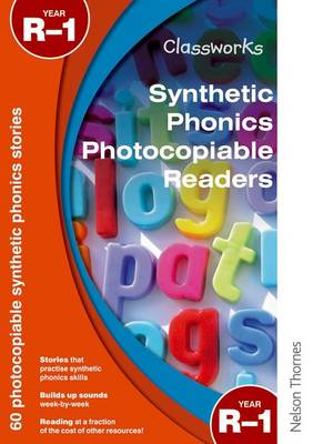Classworks Synthetic Phonics Photocopiable Readers Year R-1 by Helen Hadley