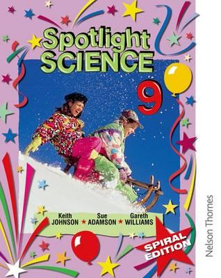 Spotlight Science 9 - Spiral Edition by Keith Johnson, Lawrie Ryan, Gareth Williams, Sue Adamson