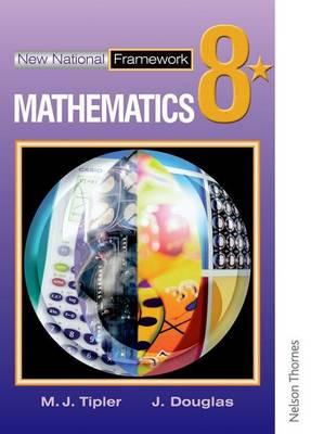 New National Framework Mathematics 8* Pupil's Book by Maryanne Tipler, Jocelyn Douglas