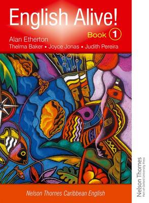 English Alive! Book 1 Nelson Thornes Caribbean English by Alan Etherton, Thelma Baker