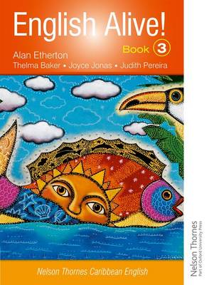 English Alive! Book 3 Nelson Thornes Caribbean English by Alan Etherton, Thelma Baker
