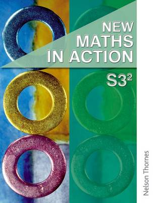 New Maths in Action S3/2 Student Book by Ken Nisbet, Graham Meikle, Ruth Murray, Harvey Douglas Brown