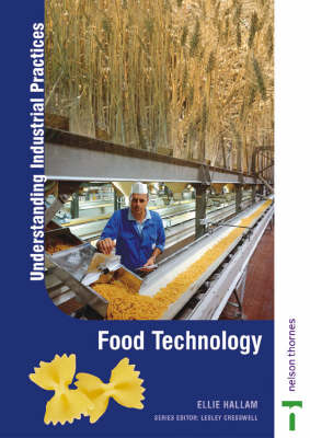 Understanding Industrial Practices Food Technology Food Technology by Eleanor Hallam