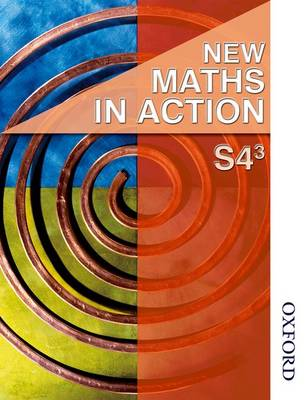 New Maths in Action S4/3 Student Book by Harvey Douglas Brown, Robin Howat, Graham Meikle, Edward Mullan