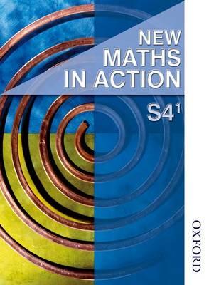 New Maths in Action S4/1 Student Book by Harvey Douglas Brown, Edward C. K. Mullan, Robin D. Howat, Ken Nisbet