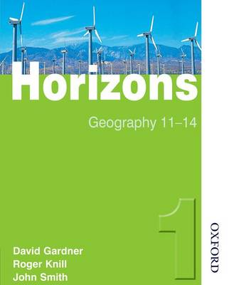 Horizons 1: Student Book Geography 11-14 by David Gardner, John Smith, Roger Knill