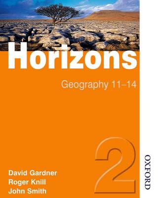 Horizons 2: Student Book Geography 11-14 by John Smith, David Gardner, Roger Knill