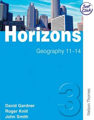 Horizons 3 Student Book Geography 11-14 by John Smith, David Gardner, Roger Knill