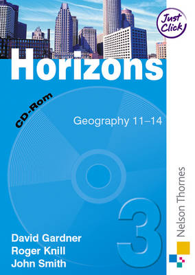 Horizons Electronic Resources CD-ROM 3 Geography 11-14 by John Smith, David Gardner, Roger Knill