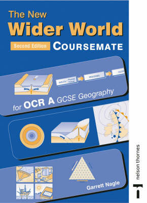 The New Wider World Course Companion for OCR A GCSE Geography by Garrett Nagle