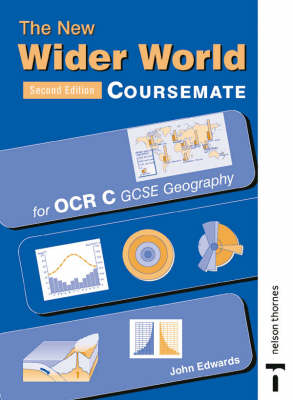 The New Wider World Coursemate for OCR C GCSE Geography by John Edwards