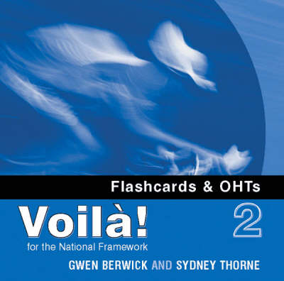Voila! 2 Flashcards & OHTs CD-ROM by Gwen Berwick, Sydney Thorne