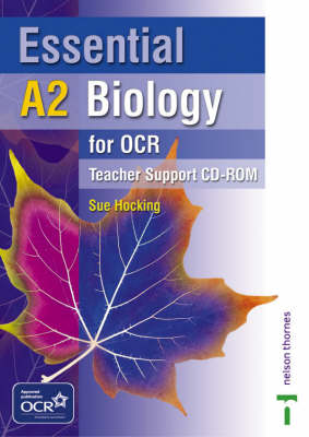 Essential A2 Biology for OCR Teacher Support CD-ROM by Sue Hocking