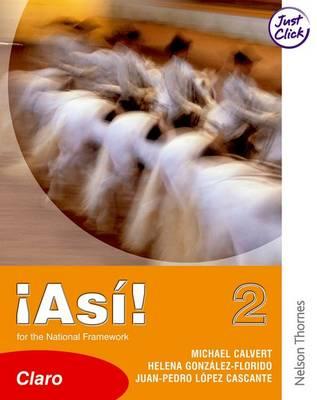 !Asi! 2 Claro Student Book Lower by Mike Calvert, Michael Calvert, Helena Gonzalez-Florido