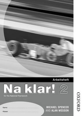 Na Klar! 2 - Arbeitsheft B Higher (X5) by Michael Spencer, Alan Wesson