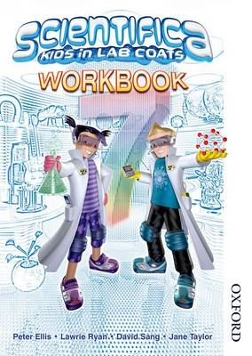 Scientifica Workbook 7 Kids in Lab Coats by Lawrie Ryan, David Sang, Peter Ellis