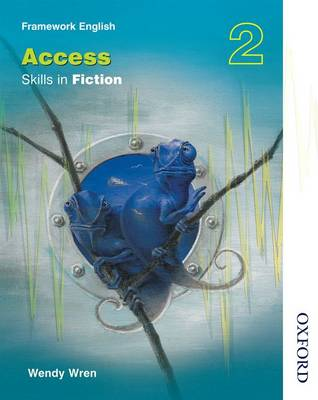 Nelson Thornes Framework English Access - Skills in Fiction 2 by Wendy Wren