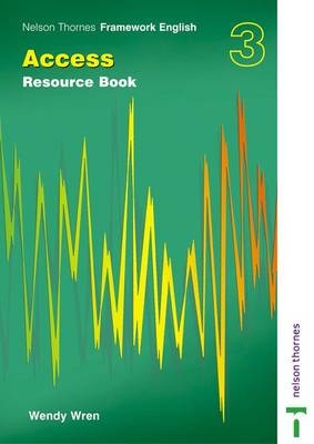 Nelson Thornes Framework English Access - Resource Book 3 by Wendy Wren