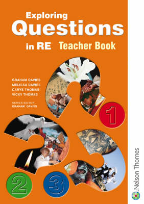 Exploring Questions in RE Teacher Book by Graham T. Davies, Melissa Davies, Carys Thomas, Vicky Thomas