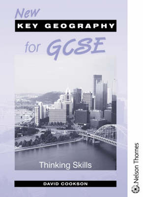 New Key Geography for GCSE Thinking Skills by Dave Cookson