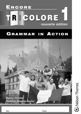 Encore Tricolore Nouvelle Edition 1 Grammar in Action by H Mascie-Taylor, S Honnor