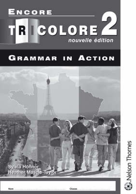 Encore Tricolore Grammar in Action by Sylvia Honnor, Heather Mascie-Taylor