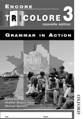Encore Tricolore Nouvelle 3 Grammar in Action Workbook Pack (x8) by Sylvia Honnor, Heather Mascie-Taylor