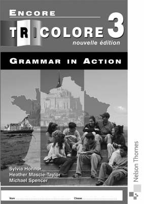 Encore Tricolore 3 Grammar in Action by Heather Mascie-Taylor, Sylvia Honnor
