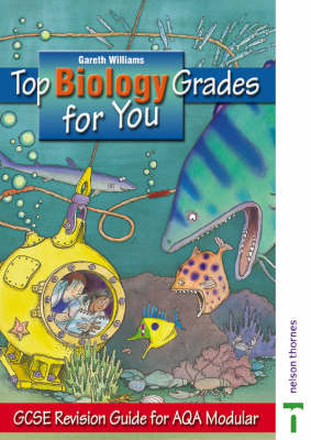 Top Biology Grades for You GCSE Revision Guides by Gareth Williams