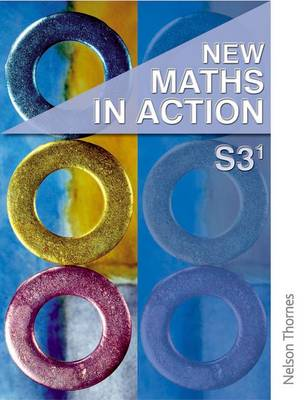 New Maths in Action S3/1 Student Book by Harvey Douglas Brown, Robin D. Howat, Edward Mullan, Ken Nisbet