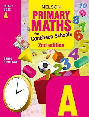 Nelson Primary Maths for Caribbean Schools Infant Book A by Errol Anthony Furlonge, Education Service Providers International