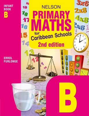 Nelson Primary Maths for Caribbean Schools Infant Book B by Errol Anthony Furlonge, Education Service Providers International