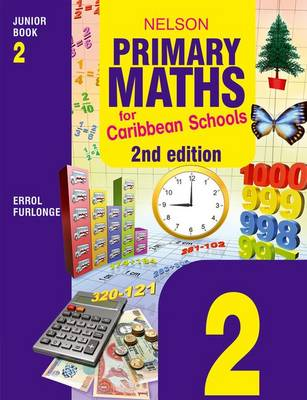 Nelson Primary Maths for Caribbean Schools Junior Book 2 by Errol Anthony Furlonge, Education Service Providers International