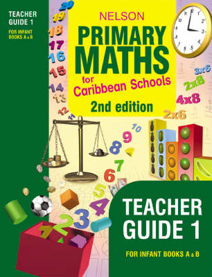Nelson Primary Maths for Caribbean Schools Teacher's Guide 1 by Karen Morrison