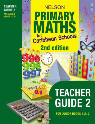 Nelson Primary Maths for Caribbean Schools Teacher's Guide 2 by Stephanie Sullivan, Derek McMonagle