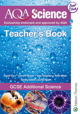 AQA Science: GCSE Additional Science Teacher's Book by Geoff Carr, Sam Holyman, Darren Forbes