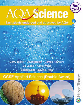 AQA Science Student's Book GCSE Applied Science (Double Award) by Gerry Blake, David Brown, James Hayward, Jo Locke