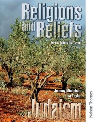 Religions and Beliefs Pupil's Book Judaism by Jeremy Michelson, Ina Taylor