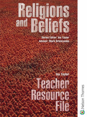 Religions and Beliefs: Teacher's Resource File by Ina Taylor