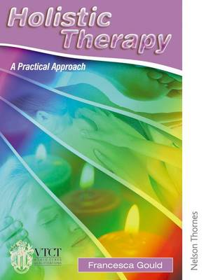 Holistic Therapy A Practical Approach by Francesca Gould